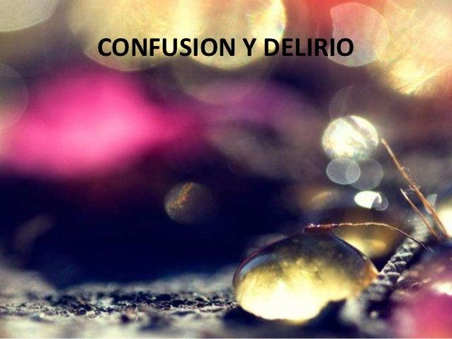 CONFUSION Y DELIRIO