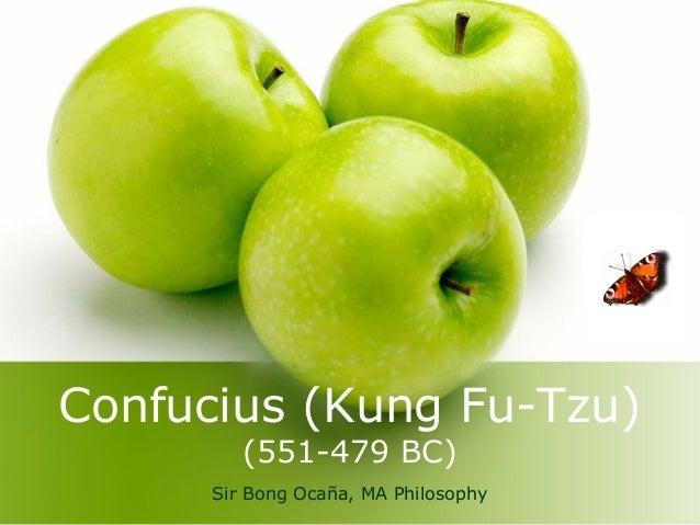 Confucius (Kung Fu-Tzu)         (551-479 BC)      Sir Bong Ocaña, MA Philosophy