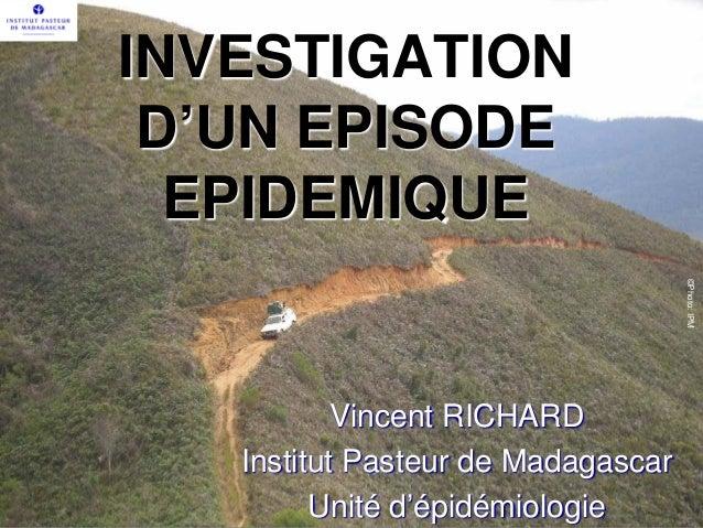 INVESTIGATION D'UN EPISODE  EPIDEMIQUE                                    ©Photo: IPM           Vincent RICHARD   Institut...