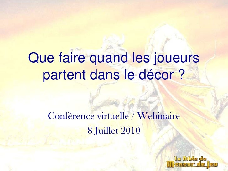 conf rence virtuelle mj jdr que faire quand les joueurs partent d. Black Bedroom Furniture Sets. Home Design Ideas