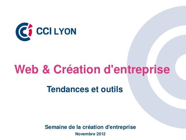 Web & Création dentreprise     Tendances et outils     Semaine de la création dentreprise                Novembre 2012