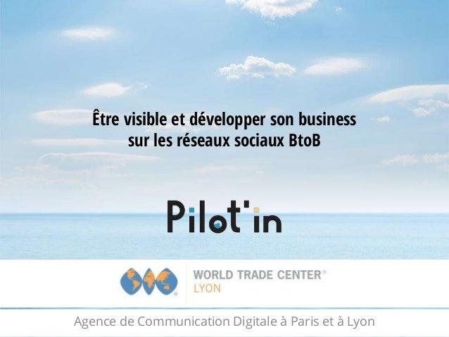 Agence de Communication Digitale à Paris et à Lyon Être visible et développer son business sur les réseaux sociaux BtoB