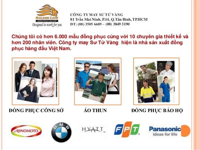 ĐỒNG PHỤC CÔNG SỞ ÁO THUN ĐỒNG PHỤC BẢO HỘ CÔNG TY MAY SƯ TỬ VÀNG 81 Trần Mai Ninh, P.14, Q.Tân Bình, TP.HCM ĐT: (08) 3505...