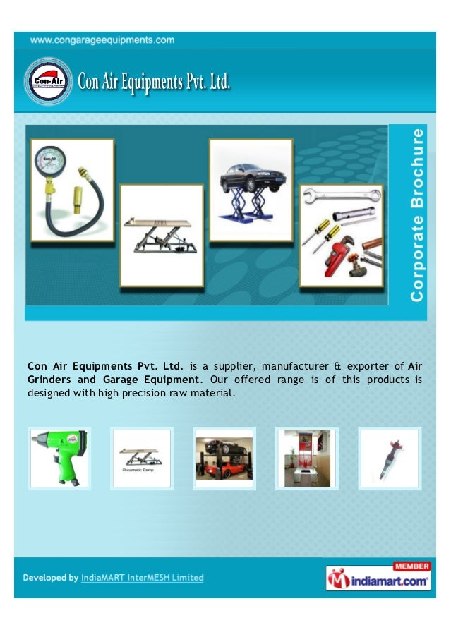 Con Air Equipments Pvt. Ltd. is a supplier, manufacturer & exporter of AirGrinders and Garage Equipment. Our offered range...