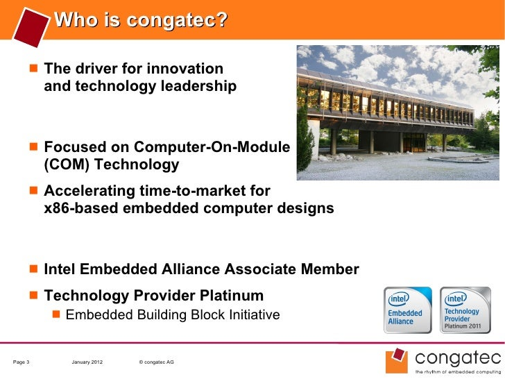 Who is congatec?      The driver for innovation         and technology leadership      Focused on Computer-On-Module    ...