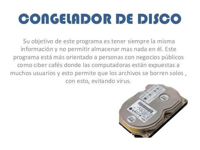 CONGELADOR DE DISCO Su objetivo de este programa es tener siempre la misma información y no permitir almacenar mas nada en...