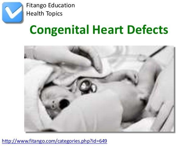 http://www.fitango.com/categories.php?id=649Fitango EducationHealth TopicsCongenital Heart Defects