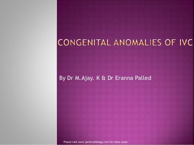 By Dr M.Ajay. K & Dr Eranna Palled Please visit www.jssmcradiology.com for more cases