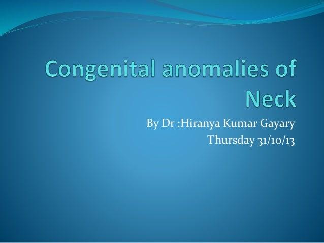 By Dr :Hiranya Kumar Gayary Thursday 31/10/13