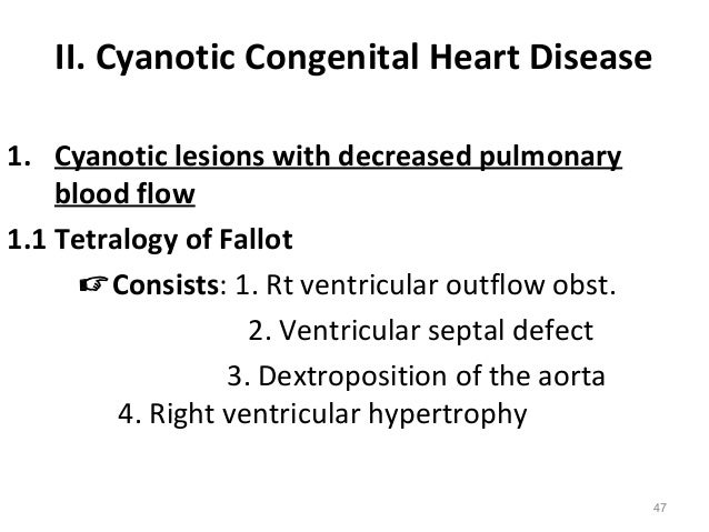 II. Cyanotic Congenital Heart Disease1. Cyanotic lesions with decreased pulmonary    blood flow1.1 Tetralogy of Fallot    ...