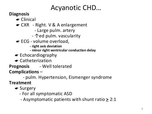 Acyanotic CHD…Diagnosis    Clinical    CXR - Right. V & A enlargement             - Large pulm. artery           - ↑ed p...
