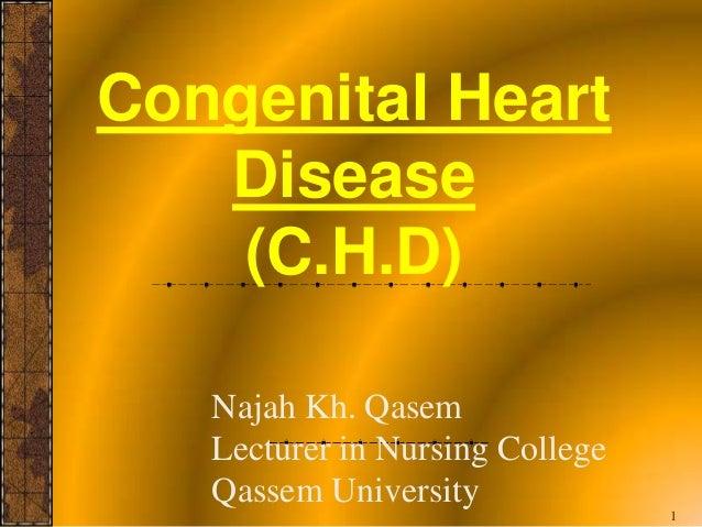 Congenital Heart   Disease    (C.H.D)   Najah Kh. Qasem   Lecturer in Nursing College   Qassem University                 ...
