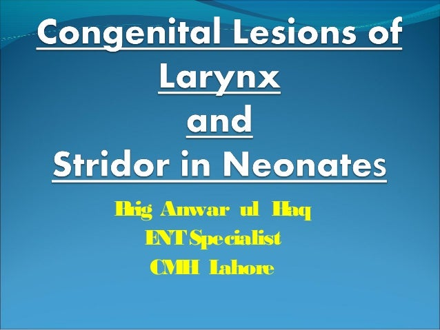 Congenital lesions of larynx and Stridor in Neonates Slide 3