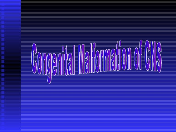 Congenital Malformation of CNS