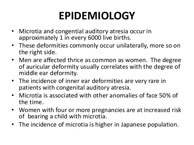 PATHOGENESIS CONGENITAL AURAL ATRESIA • At 28 weeks, a core of ectoderm canalizes from medial to lateral and eventually br...