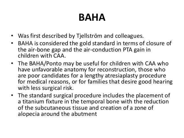 • The image of the BAHA shows how a button (or stud if you prefer) is inserted into the bone of the skull above the ear.