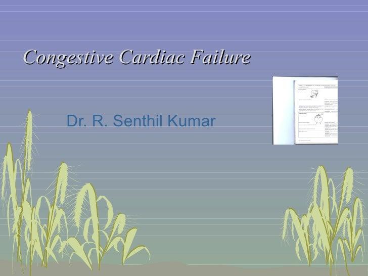 Congestive Cardiac Failure Dr. R. Senthil Kumar