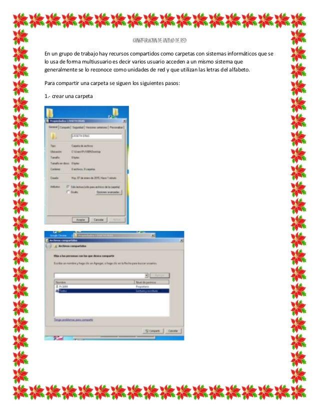 CONGIFURACION DE UNIDAD DE RED En un grupo de trabajo hay recursos compartidos como carpetas con sistemas informáticos que...