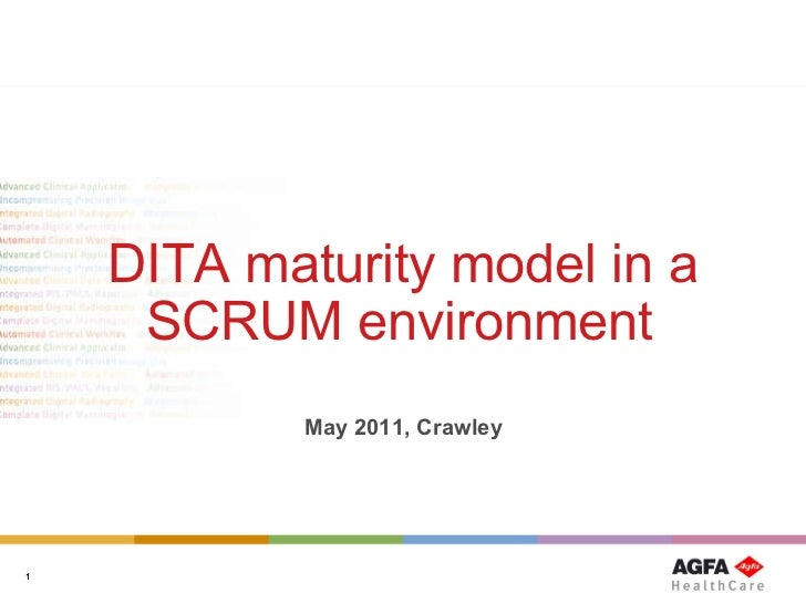 DITA maturity model in a SCRUM environment   May 2011, Crawley