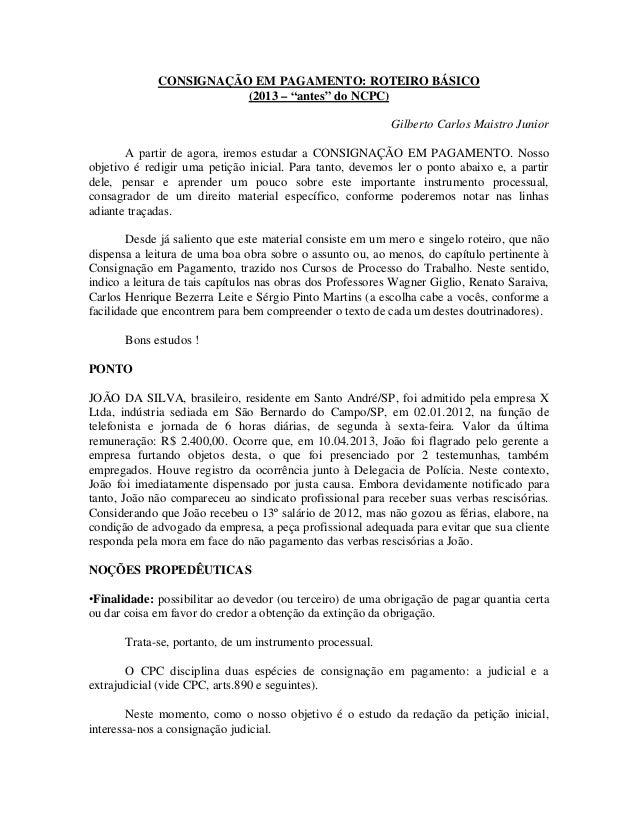 """CONSIGNAÇÃO EM PAGAMENTO: ROTEIRO BÁSICO (2013 – """"antes"""" do NCPC) Gilberto Carlos Maistro Junior A partir de agora, iremos..."""