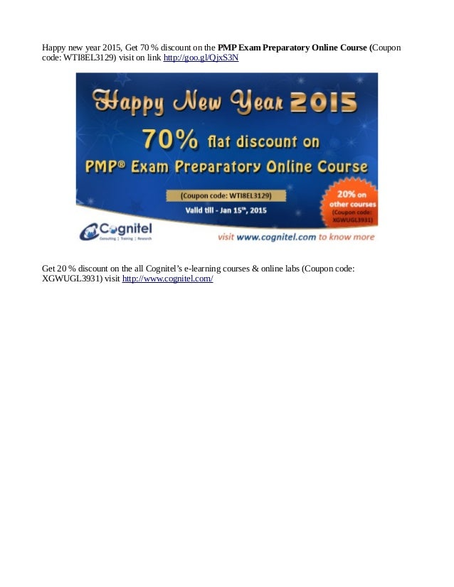 Happy new year 2015, Get 70 % discount on the PMP Exam Preparatory Online Course (Coupon code: WTI8EL3129) visit on link h...