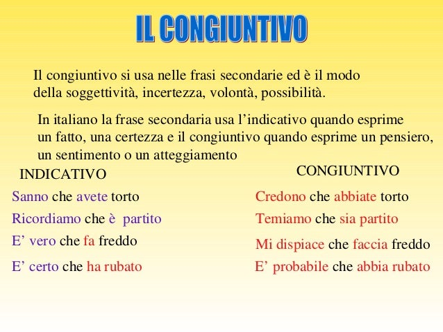 Il congiuntivo si usa nelle frasi secondarie ed è il modo della soggettività, incertezza, volontà, possibilità. In italian...