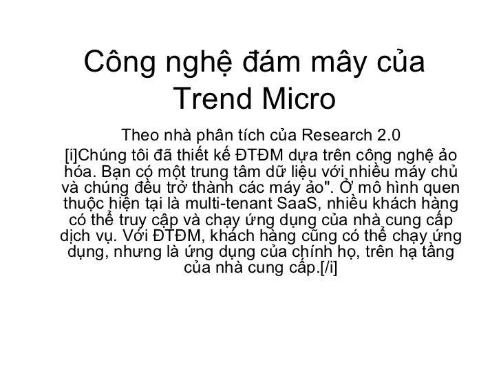 Công nghệ đám mây của        Trend Micro         Theo nhà phân tích của Research 2.0[i]Chúng tôi đã thiết kế ĐTĐM dựa trên...