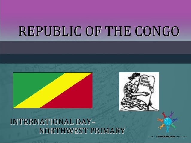 REPUBLIC OF THE CONGO  INTERNATIONAL DAY– NORTHWEST PRIMARY