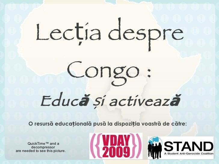 Lec ț ia despre  Congo : Educ ă  ș i activează O resursă educațională pusă la dispoziția voastră de către :