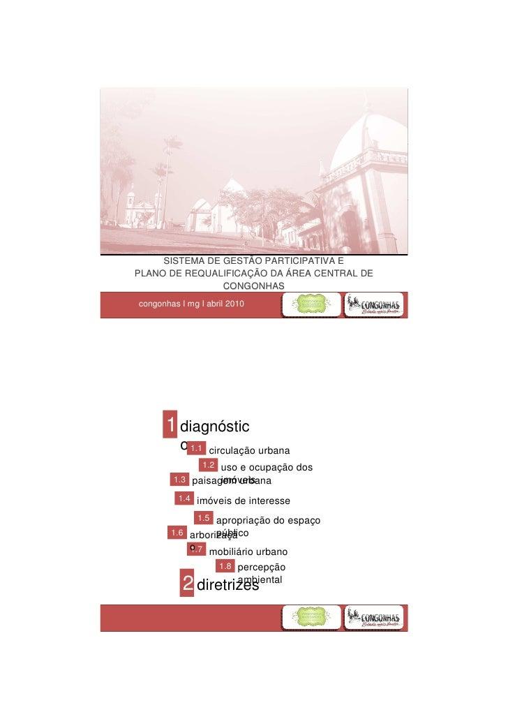 SISTEMA DE GESTÃO PARTICIPATIVA E PLANO DE REQUALIFICAÇÃO DA ÁREA CENTRAL DE          REQUALIFICAÇ                 CONGONH...