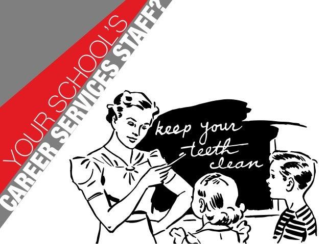 YOUR SCHOOL'S CAREER SERVICESSTAFF?