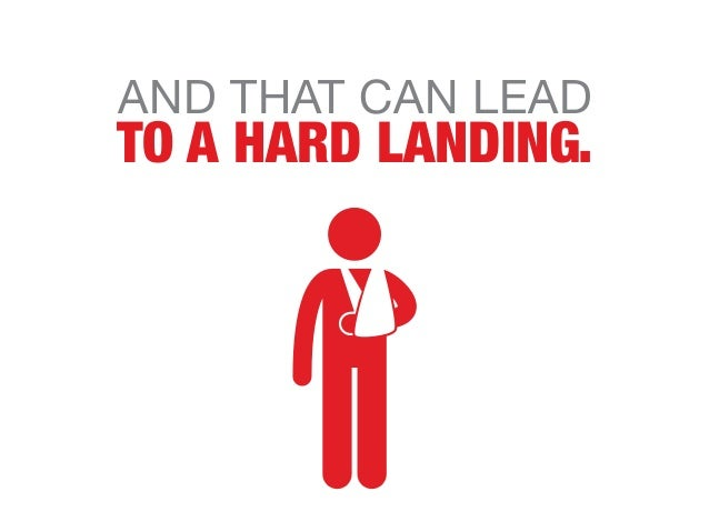 AND THAT CAN LEAD TO A HARD LANDING.