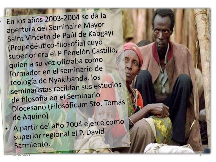 MISIONEROS VICENTINOS EN RWANDA Y BURUNDI<br /><br />La misión en esta región tuvo apertura en el año 1998 siendo visitad...