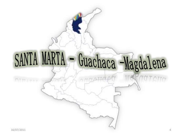 SANTA MARTA – Guachaca -Magdalena<br />14/07/2011<br />4<br />