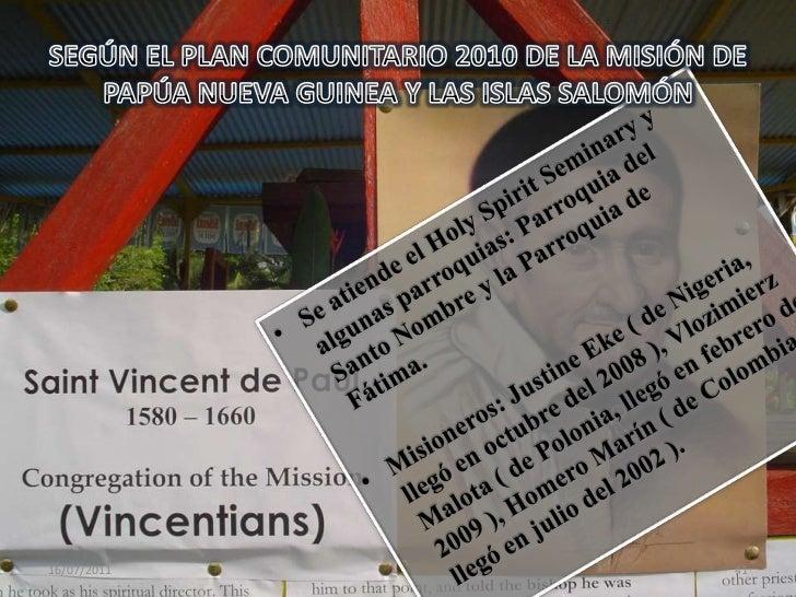 Algunos de los seminaristas han tenido una experiencia formativa en Colombia:<br />Jean Pierre Kashori (Sacerdote)<br />Je...
