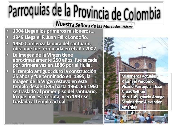 Se atiende el HolySpiritSeminary y algunas parroquias: Parroquia del Santo Nombre y la Parroquia de Fátima.<br />Misionero...