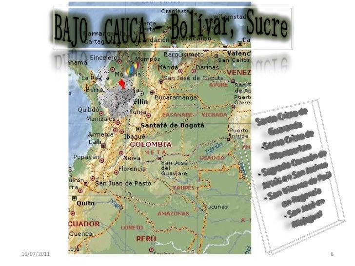 BAJO  CAUCA - Bolívar, Sucre<br />14/07/2011<br />6<br />Santo Cristo de Guaranda<br />-Santo Cristo de Montecristo<br />-...