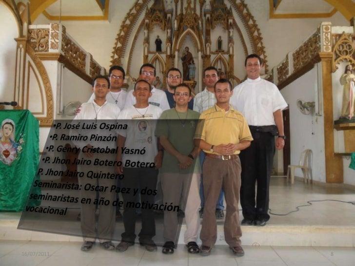 14/07/2011<br />8<br /><ul><li>P. José Luis Ospina