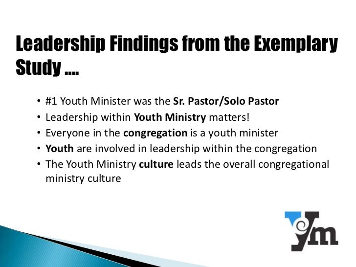 role of the youth in church development The responsibilities of the youth minister shall include the following:  this also  includes being aware of current youth development and culture foster open.