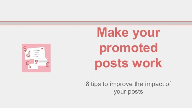 Make your promoted posts work 8 tips to improve the impact of your posts