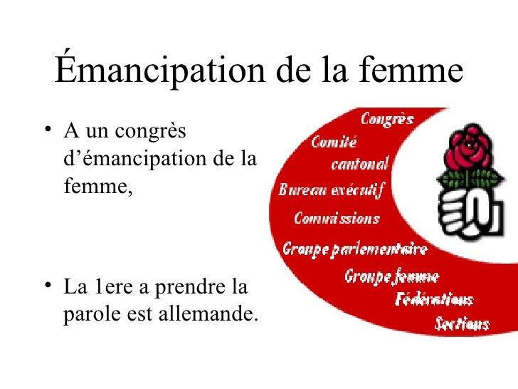 Émancipation de la femme <ul><li>A un congrès d'émancipation de la femme, </li></ul><ul><li>La 1ere a prendre la parole es...