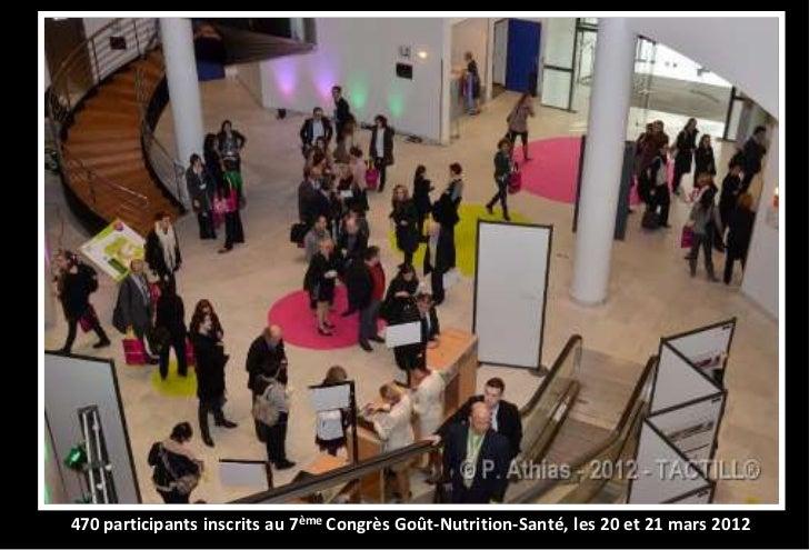 470 participants inscrits au 7ème Congrès Goût-Nutrition-Santé, les 20 et 21 mars 2012