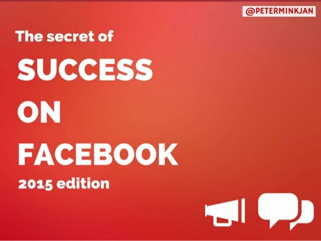 The secret of  SUCCESS ON FACEBOOK  2015 edition  -51 OJ