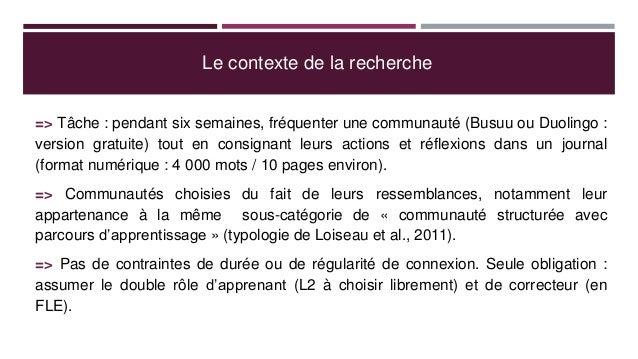 Le contexte de la recherche => Tâche : pendant six semaines, fréquenter une communauté (Busuu ou Duolingo : version gratui...
