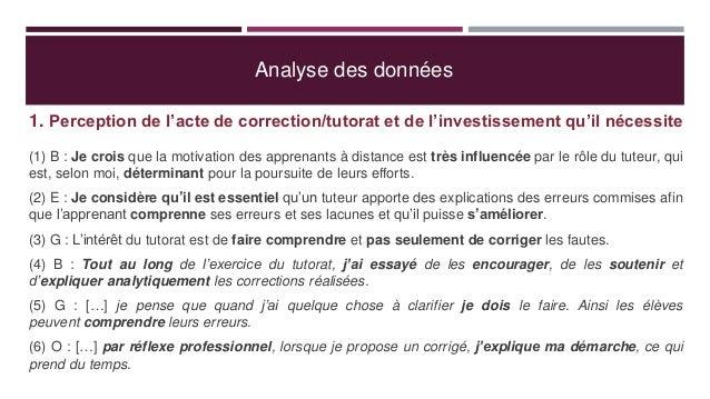 Analyse des données 1. Perception de l'acte de correction/tutorat et de l'investissement qu'il nécessite (1) B : Je crois ...