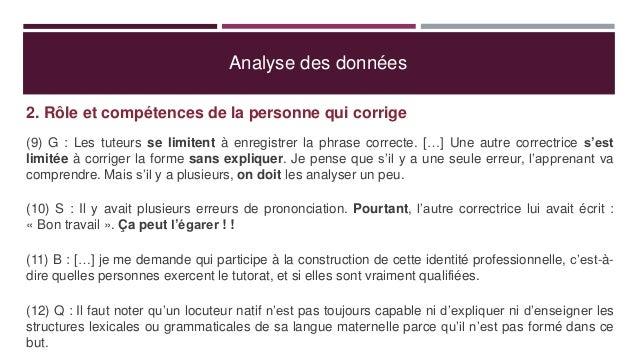 Analyse des données 2. Rôle et compétences de la personne qui corrige (9) G : Les tuteurs se limitent à enregistrer la phr...