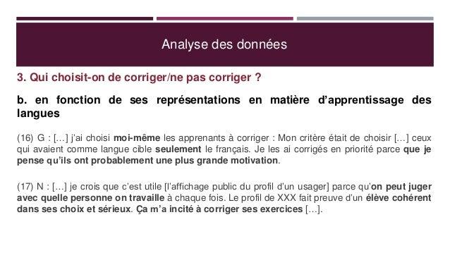 Analyse des données 3. Qui choisit-on de corriger/ne pas corriger ? b. en fonction de ses représentations en matière d'app...