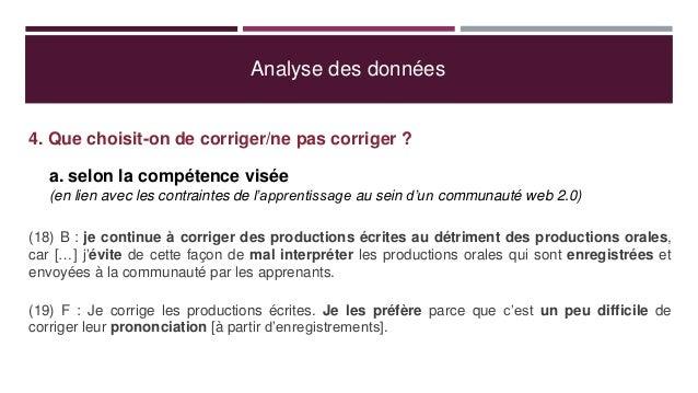 Analyse des données 4. Que choisit-on de corriger/ne pas corriger ? a. selon la compétence visée (en lien avec les contrai...