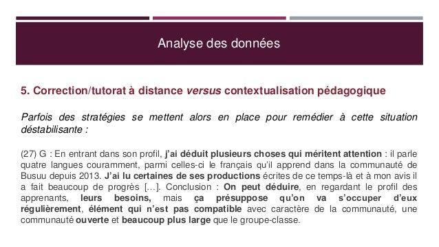 Analyse des données 5. Correction/tutorat à distance versus contextualisation pédagogique Parfois des stratégies se metten...