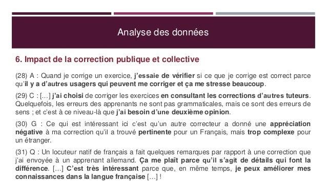 Analyse des données 6. Impact de la correction publique et collective (28) A : Quand je corrige un exercice, j'essaie de v...